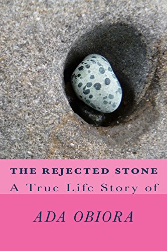 The Rejected Stone: A True Life Story of Ada Obiora