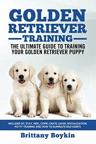 Golden-Retriever-Training-The-Ultimate-Guide-to-Training-Your-Golden-Retriever-Puppy-Includes-Sit-Stay-Heel-Come-Crate-Leash-Socialization-Potty-Training-and-How-to-Eliminate-Bad-Habits