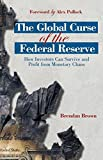 img - for The Global Curse of the Federal Reserve: How Investors Can Survive and Profit From Monetary Chaos book / textbook / text book