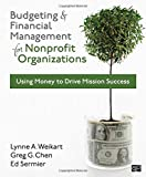 Budgeting and Financial Management for Nonprofit Organizations, Lynne A. Weikart and Greg G. Chen, 1608716937