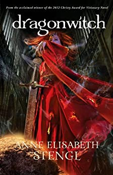 Dragonwitch (Tales of Goldstone Wood Book #5) by [Stengl, Anne Elisabeth]