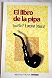 img - for El libro de la pipa/ The Book of the Pipe (Spanish Edition) book / textbook / text book
