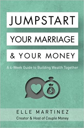 Jumpstart your marriage your money a 4 week guide to building jumpstart your marriage your money a 4 week guide to building wealth together elle martinez 9780998805153 amazon books fandeluxe Gallery