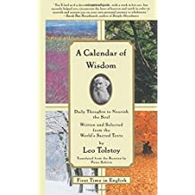 A Calendar of Wisdom: Daily Thoughts to Nourish the Soul, Written and Selected from the World's Sacred Texts