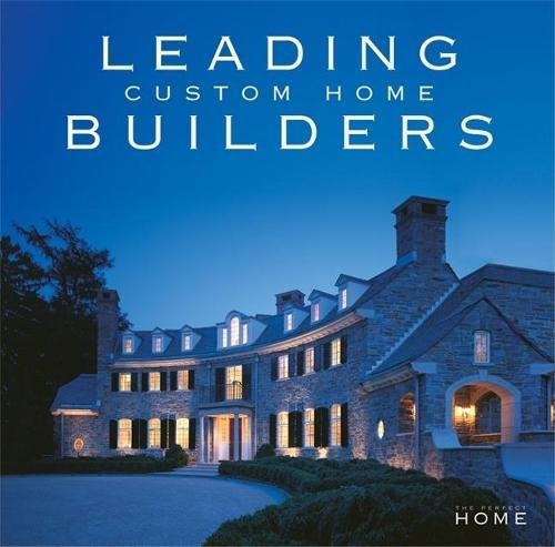 Download Leading Custom Home Builders (The Perfect Home) PDF