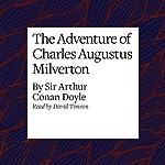 The Adventure of Charles Augustus Milverton | Arthur Conan Doyle