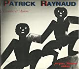 PATRYCK RAYNAUD. COMEDIES ET MYSTERES.