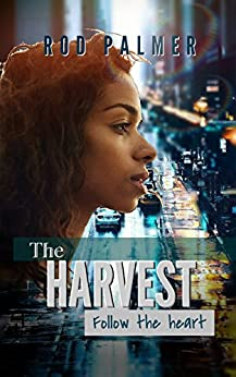 The Harvest: Follow The Heart by [Palmer, Rod]