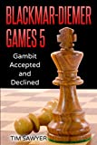 Blackmar-diemer Games 5: Gambit Accepted And Declined (chess Bdg)-Tim Sawyer