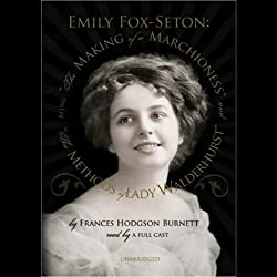 Emily Fox-Seton: The Making of a Marchioness and The Methods of Lady Walderhurst