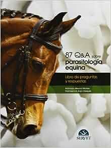 Parásitos del caballo : 87Q&A : libro de preguntas y respuestas: Aranzazu ; Rojo Vázquez