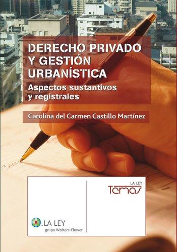 Descargar Libro Derecho Privado Y Gestión Urbanística Carolina Del Carmen Castillo Martínez