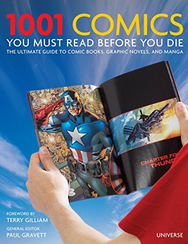 1001 Comics You Must Read Before You Die: The Ultimate Guide to Comic Books, Graphic Novels and Manga by Rizzoli International Publications