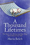 A Thousand Lifetimes: The Story of a Woman and Her