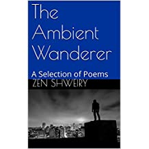 The Ambient Wanderer: A Selection of Poems