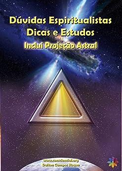 Dúvidas Espiritualistas: Dicas e Estudos por [Roque, Dalton Campos]