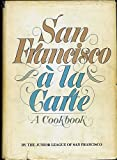 img - for San Francisco A La Carte - A Cookbook book / textbook / text book