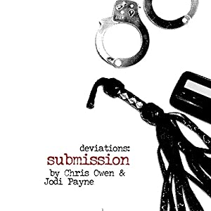 Audio Book Review: Submission by Jodi Payne and Chris Owen (authors) and Maxx Power (narrator)