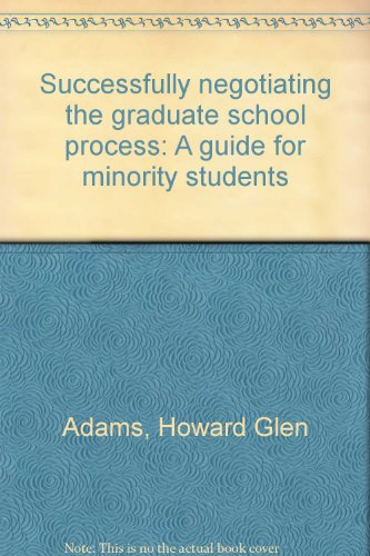 Successfully negotiating the graduate school process: A guide for minority students