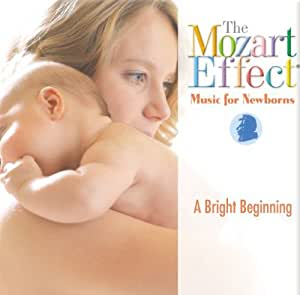 The Mozart Effect: Music for Newborns - A Bright Beginning
