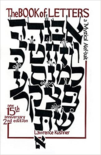 Amazon The Book Of Letters A Mystical Hebrew Alphabet Kushner