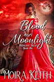 Blood and Moonlight (Moonlight Trilogy Book 1)