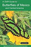 img - for A Swift Guide to Butterflies of Mexico and Central America: Second Edition book / textbook / text book