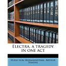 Electra, a tragedy in one act