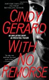 With No Remorse, Cindy Gerard, 1451606818