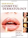 img - for Color Atlas of Cosmetic Dermatology: A Medical and Surgical Reference by Marc Avram (2006-12-04) book / textbook / text book