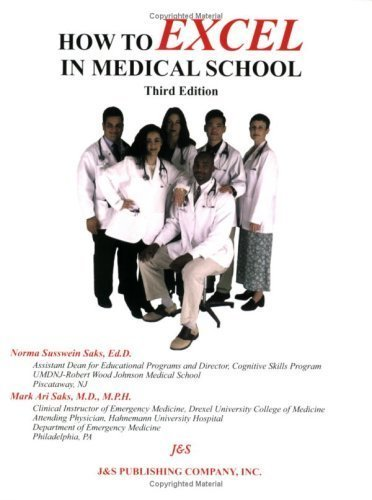 How to Excel in Medical School, third edition by Norma Saks (2006-07-13)