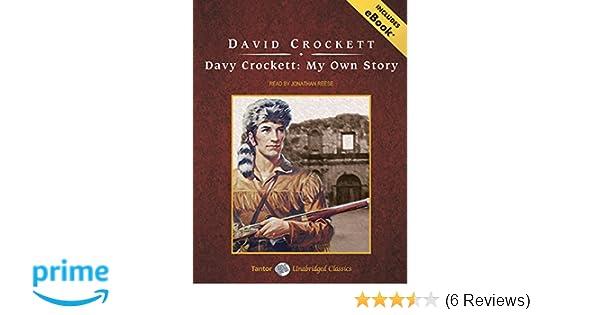 Davy Crockett My Own Story David Crockett Jonathan Reese