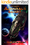 Admiral's Gambit (A Spineward Sectors Novel Book 2)