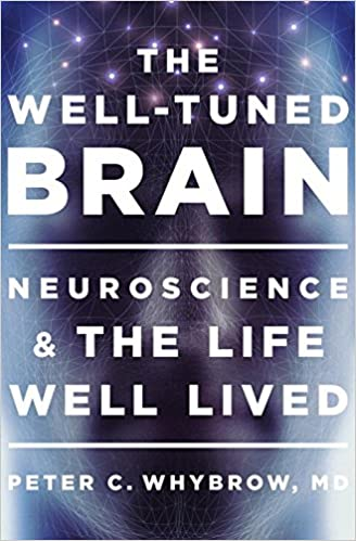 Book The Well-Tuned Brain: Neuroscience and the Life Well Lived