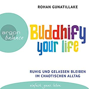 Buddhify your life Hörbuch
