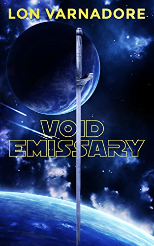 Void Emissary: The Book of the Void Part 1 by [Varnadore, Lon]