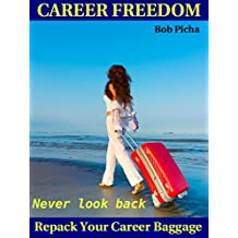 Career Freedom: Repack Your Career Baggage (The Human Energy Model Book 1)