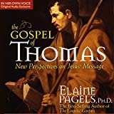 The Gospel of Thomas: A New Vision of the Message of Jesus