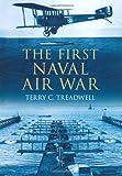 First Naval Air War, Terry C. Treadwell, 0752458817