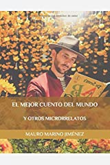 El mejor cuento del mundo y otros microrrelatos (Spanish Edition) Paperback