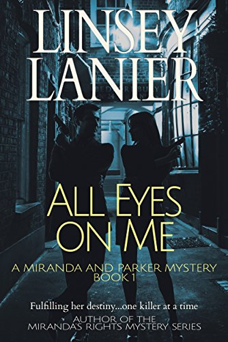 (All Eyes on Me (A Miranda and Parker Mystery Book 1))