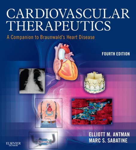Cardiovascular Therapeutics: A Companion to Braunwald's Heart Disease