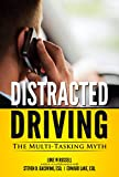 Distracted Driving: The Multi-Tasking Myth (You Be the Judge Book 1)