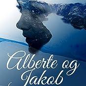 Alberte og Jakob (Alberte og Jakob 1) | Cora Sandel