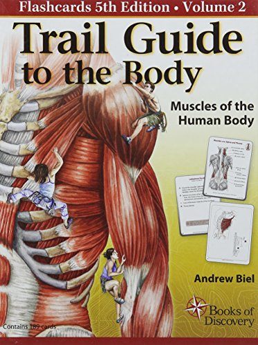Trail Guide to the Body Flashcards: Muscles of the Human Body: 2 (Best Mblex Study Guide)