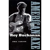 Roy Buchanan: American Axe
