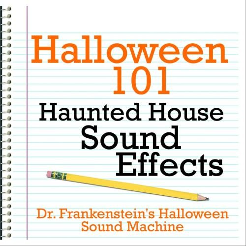Halloween 101 - Haunted House Sound Effects]()