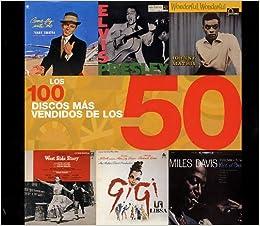 Los 100 Discos Mas Vendidos de Los 50