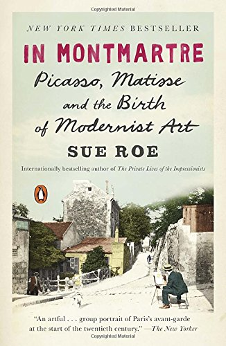 In Montmartre: Picasso, Matisse and the Birth of Modernist (Famous Artist Pablo Picasso)