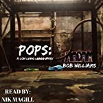 Pops: A Low Lying Lands Story | Bob Williams